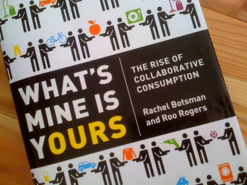 Collaborative Consumption What's Mine is Yours Book Cover